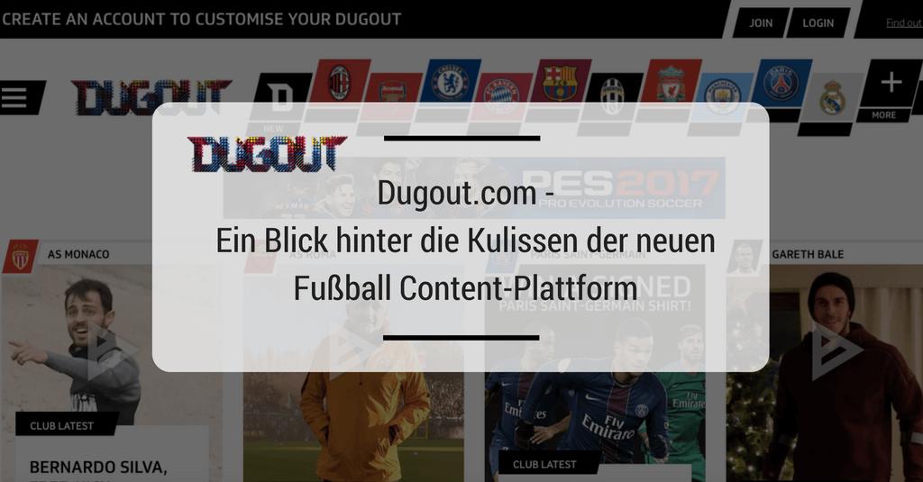 Dugout.com - Ein Blick hinter die Kulissen der neuen Fußball Content-Plattform