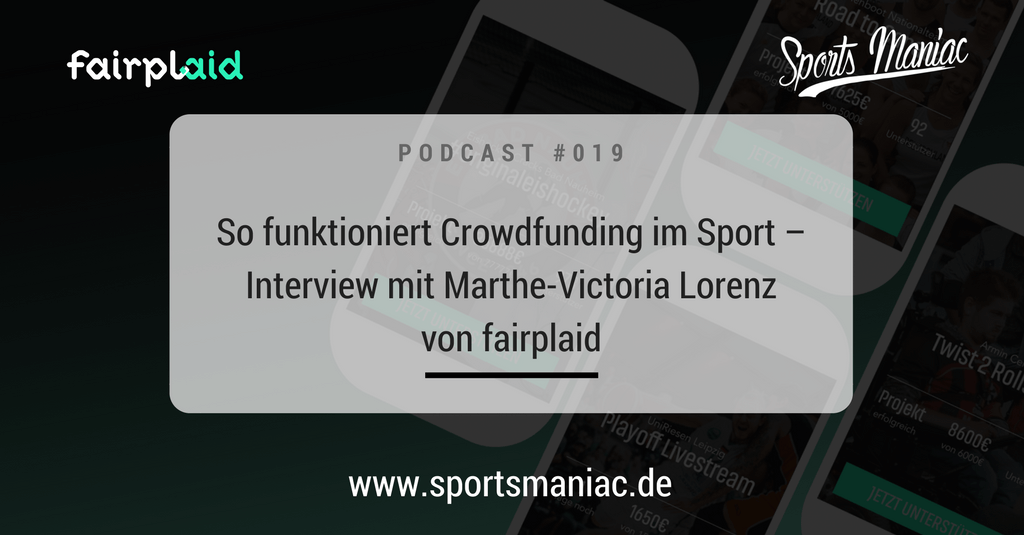 SMP019 - So funktioniert Crowdfunding im Sport - Interview mit Marthe-Victoria Lorenz von fairplaid