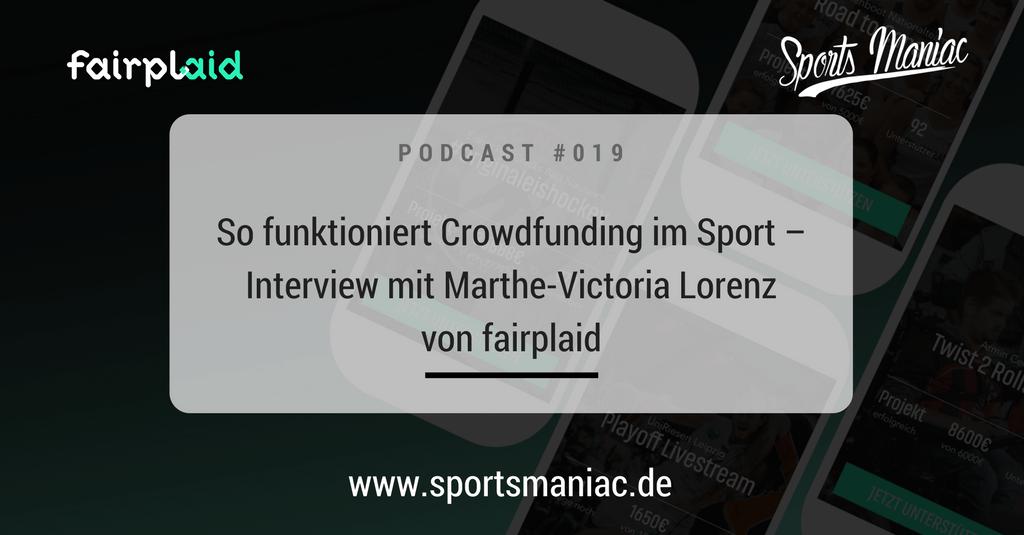 SMP019 - So funktioniert Crowdfunding im Sport - Interview mit Marthe-Victoria Lorenz von fairplaid