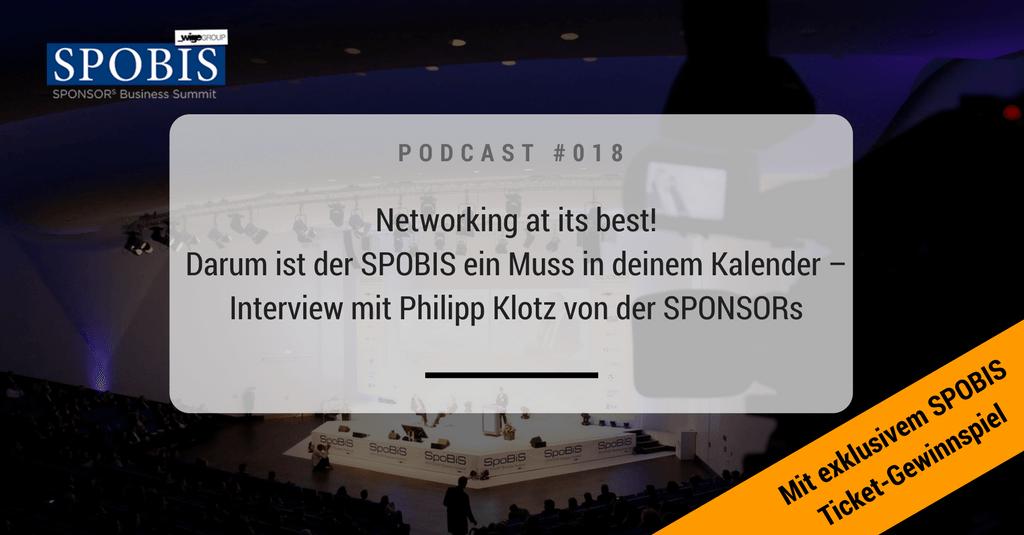 SMP018 - Networking at its best! Darum ist der SPOBIS ein Muss in deinem Kalender – Interview mit Philipp Klotz von der SPONSORs