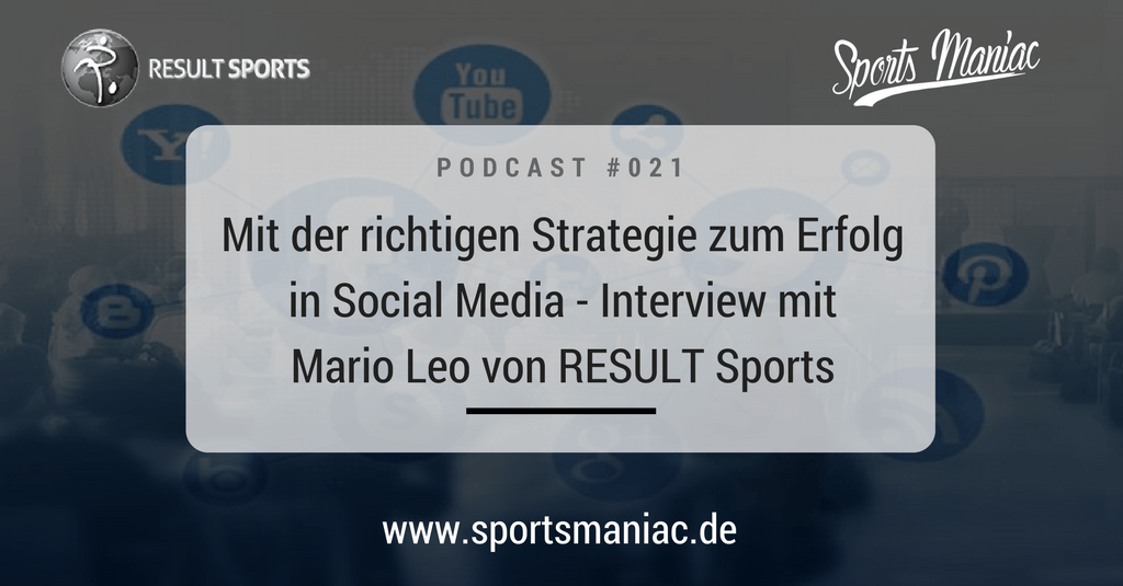 #021: Die perfekte Strategie zum Erfolg in Social Media - Interview mit Mario Leo von RESULT Sports