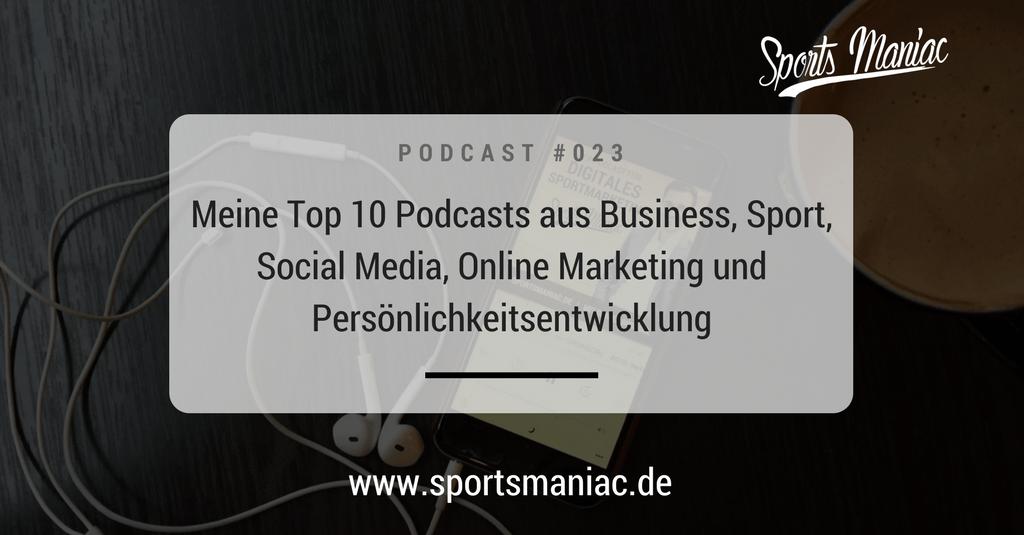 Meine Top 10 Podcasts aus Business, Sport, Social Media, Online Marketing und Persönlichkeitsentwicklung