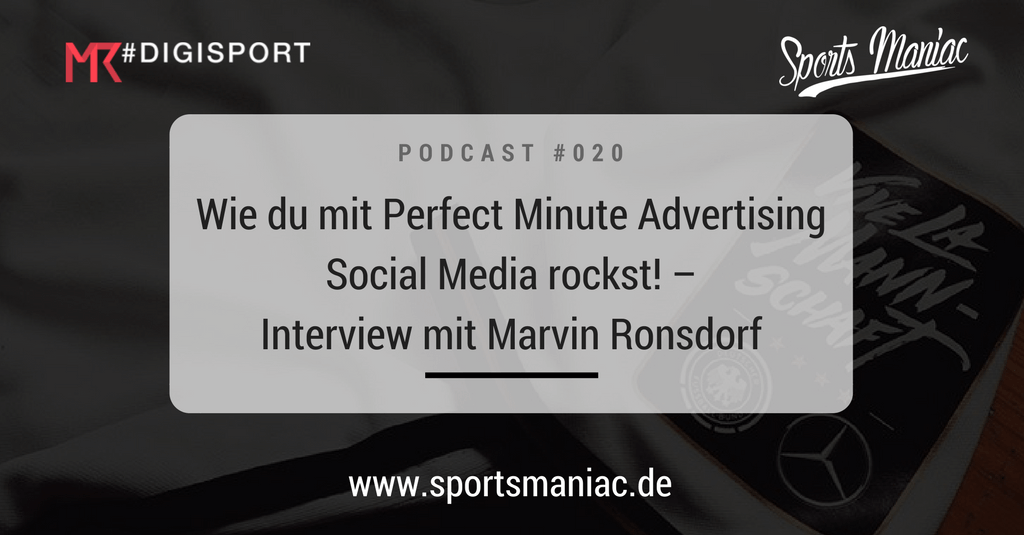 #020: Wie du mit Perfect Minute Advertising Social Media rockst! – Interview mit Marvin Ronsdorf