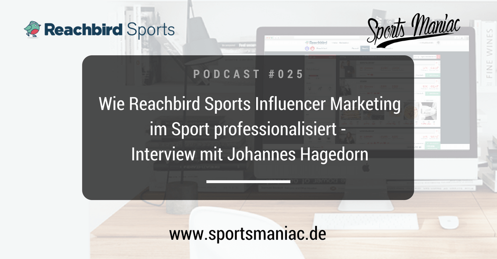 SMP025: Wie Reachbird Sports Influencer Marketing im Sport professionalisiert