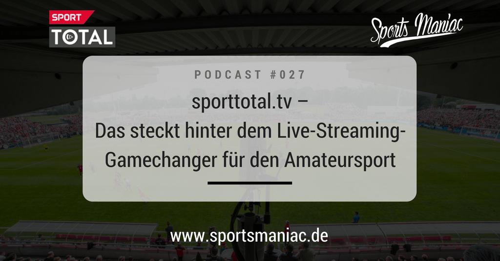#027: sporttotal.tv – Das steckt hinter dem Live-Streaming-Gamechanger für den Amateursport