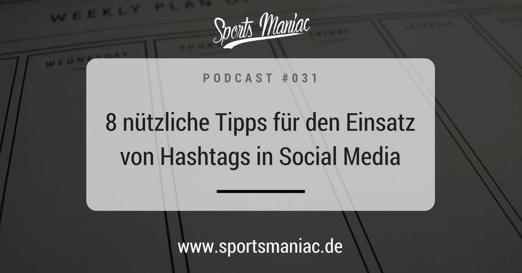 #031: 8 nützliche Tipps für den Einsatz von Hashtags in Social Media