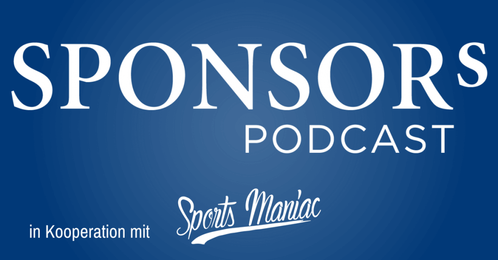 Der SPONSORs Podcast in Kooperation mit Sports Maniac