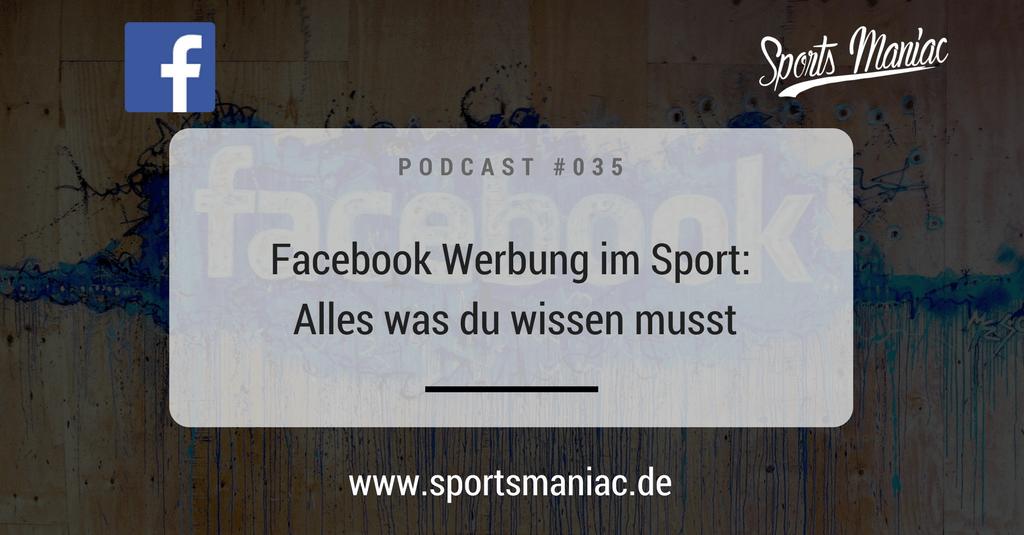 #035 - Facebook Werbung im Sport: Alles was du wissen musst