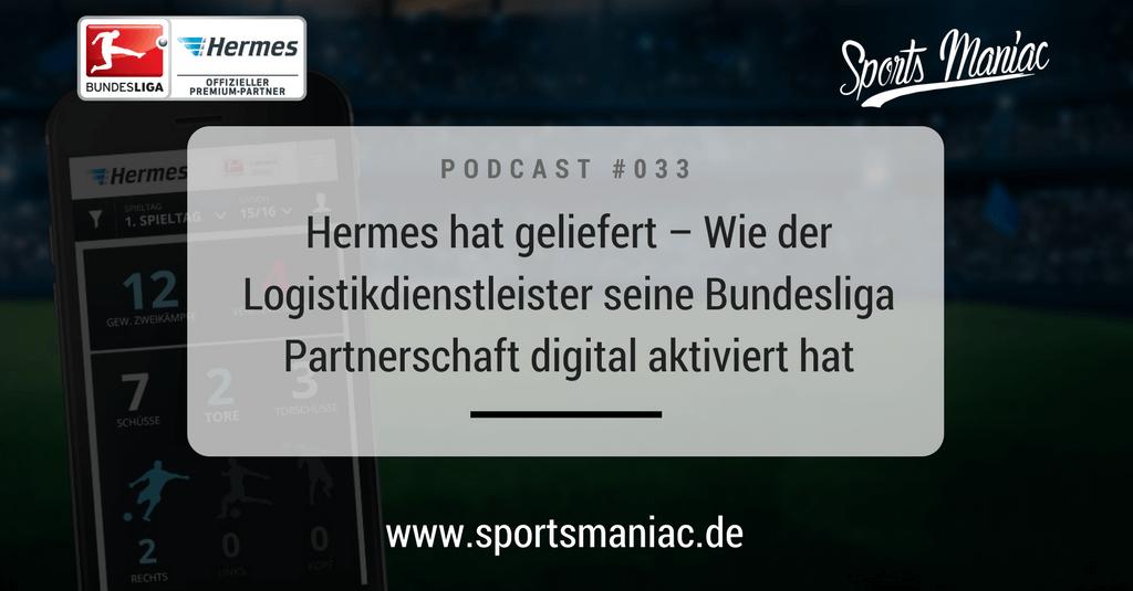 #033: Hermes hat geliefert – Wie der Logistikdienstleister seine Bundesliga Partnerschaft digital aktiviert hat
