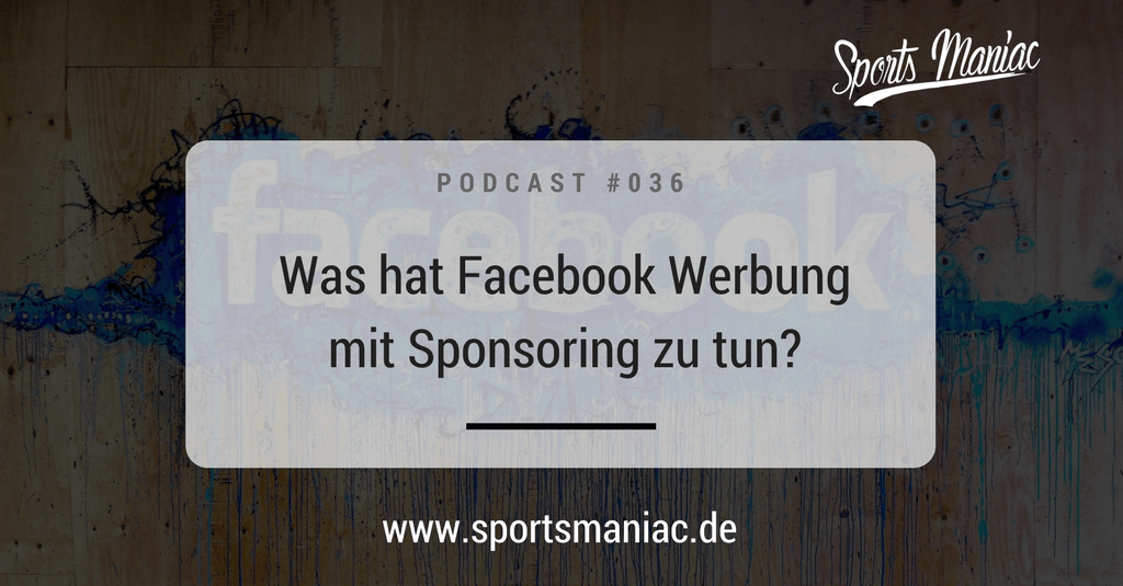 #036: Was hat Facebook Werbung mit Sponsoring zu tun?