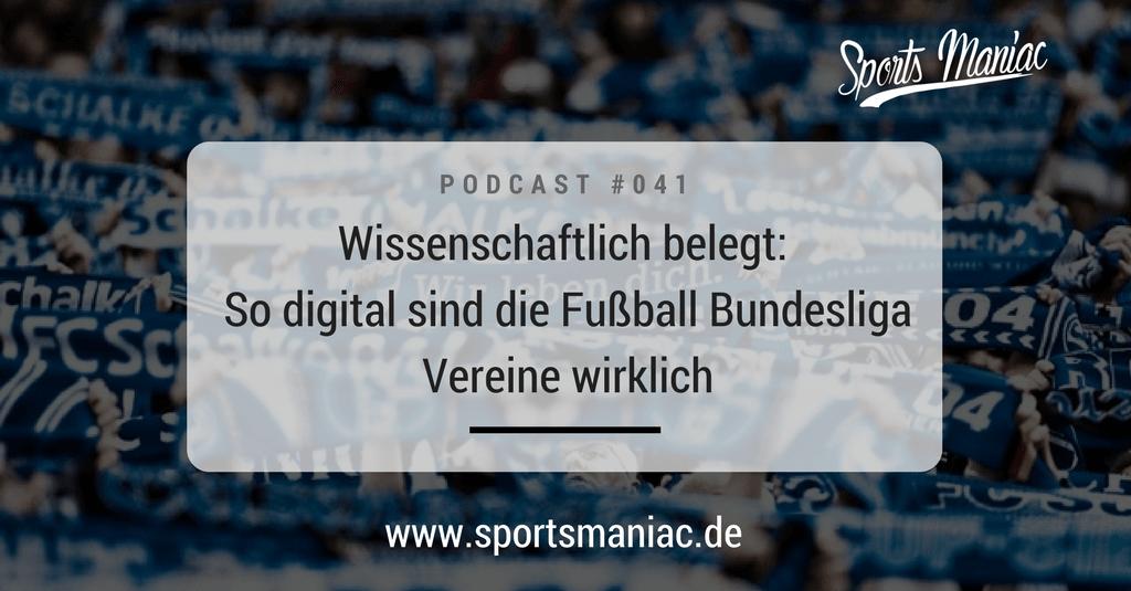 #041: Wissenschaftlich belegt: So digital sind die Fußball Bundesliga Vereine wirklich