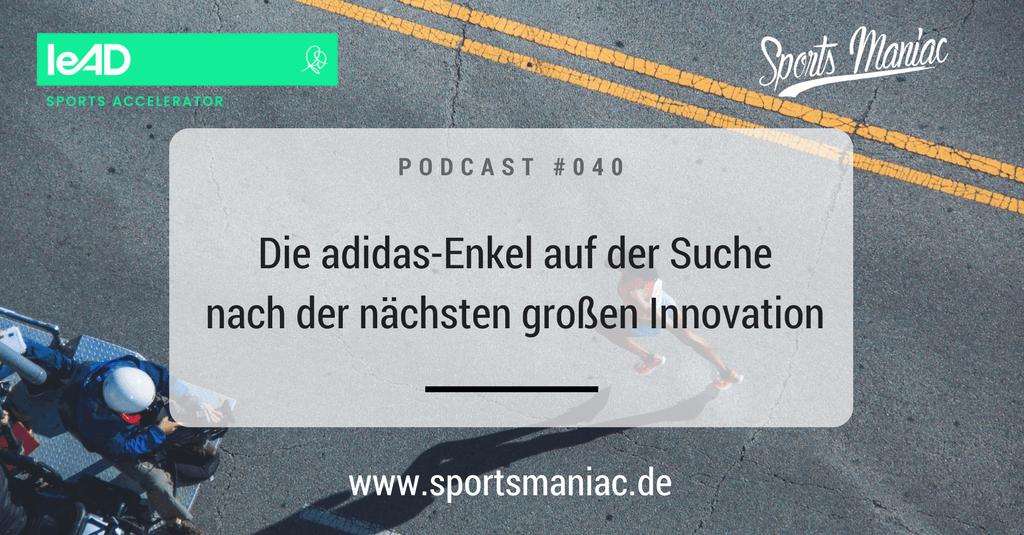 #040: Die adidas-Enkel auf der Suche nach der nächsten großen Innovation