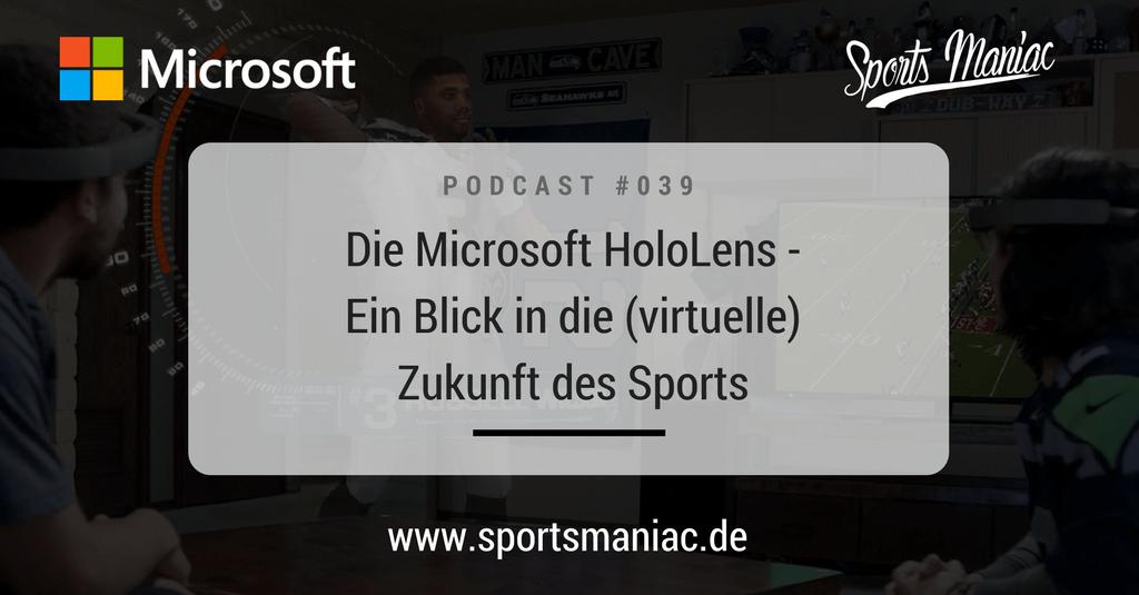 #039: Die Microsoft HoloLens - Ein Blick in die (virtuelle) Zukunft des Sports