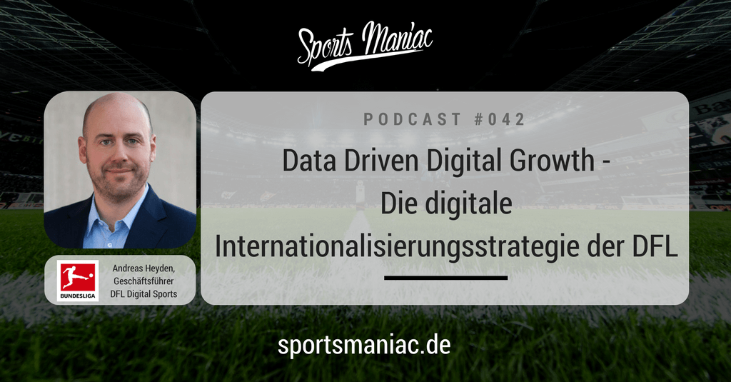 #041: Data Driven Digital Growth - Die digitale Internationalisierungsstrategie der DFL