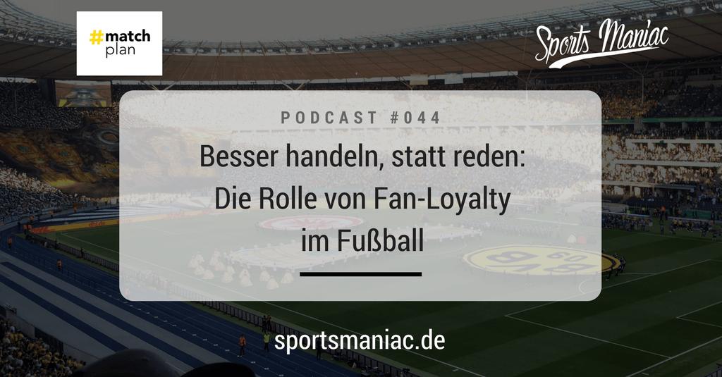 #044: Besser handeln, statt reden: Die Rolle von Fan-Loyalty im Fußball