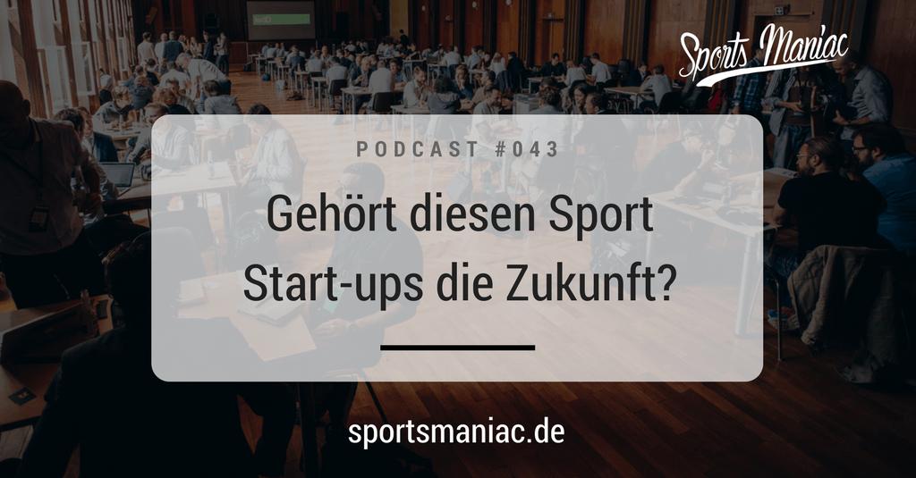 #043: Gehört diesen Sport Start-ups die Zukunft