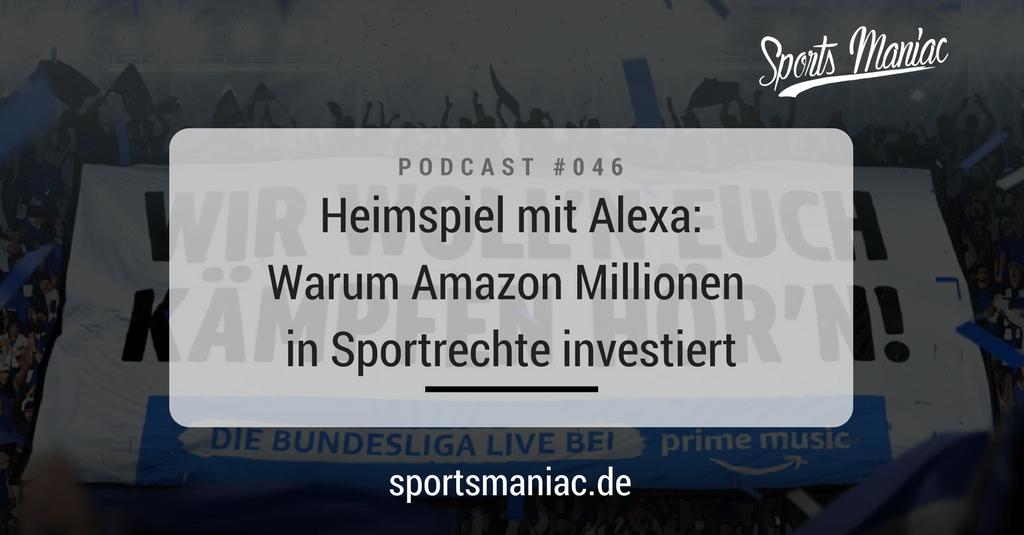 #046: Heimspiel mit Alexa: Warum Amazon Millionen in Sportrechte investiert