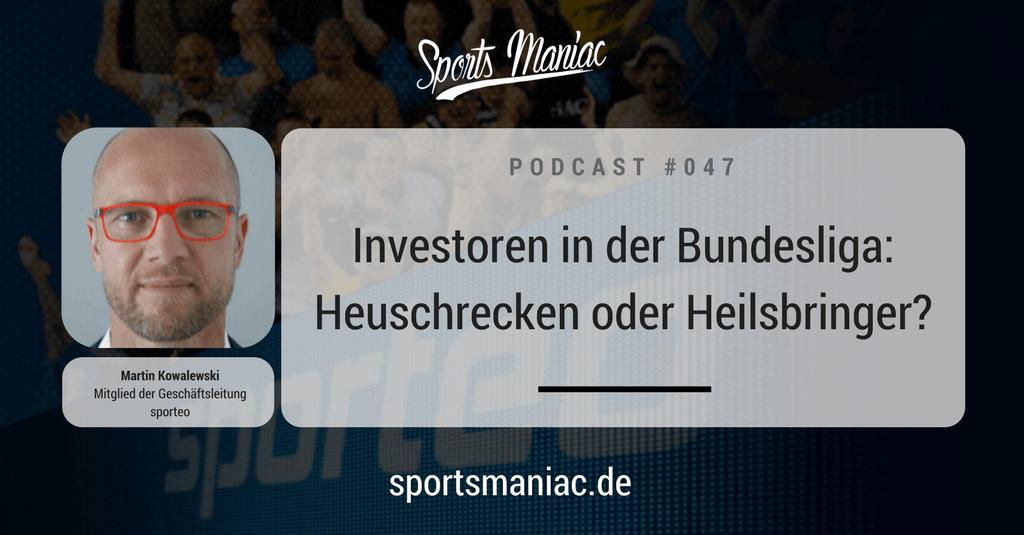 #047: Investoren in der Bundesliga: Heuschrecken oder Heilsbringer?