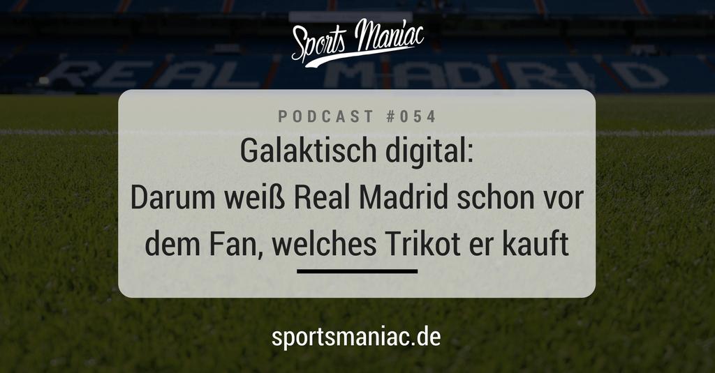 Galaktisch digital: Darum weiß Real Madrid schon vor dem Fan, welches Trikot er kauft
