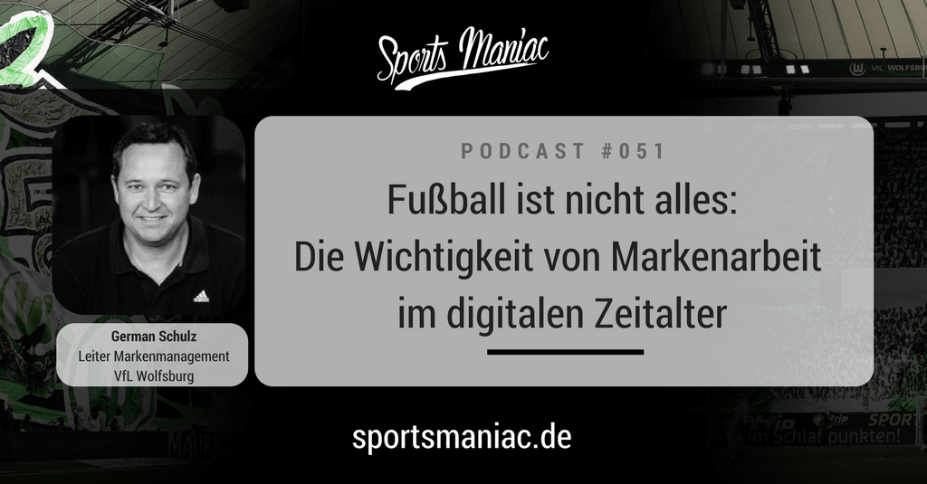 #051: Fußball ist nicht alles: Die Wichtigkeit von Markenarbeit im digitalen Zeitalter