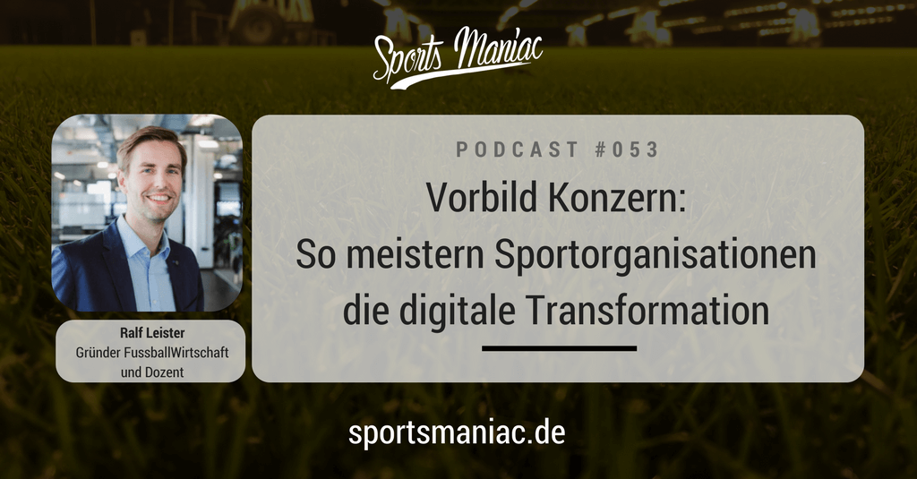 #053: Vorbild Konzern: So meistern Sportorganisationen die digitale Transformation