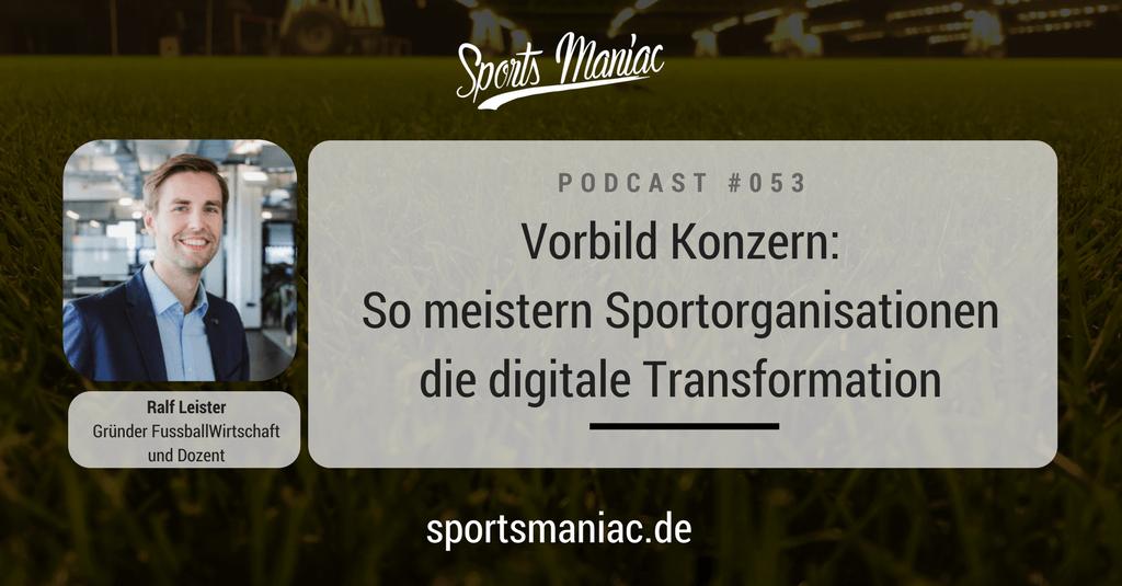 #053: Vorbild Konzern: So meistern Sportorganisationen die digitale Transformation