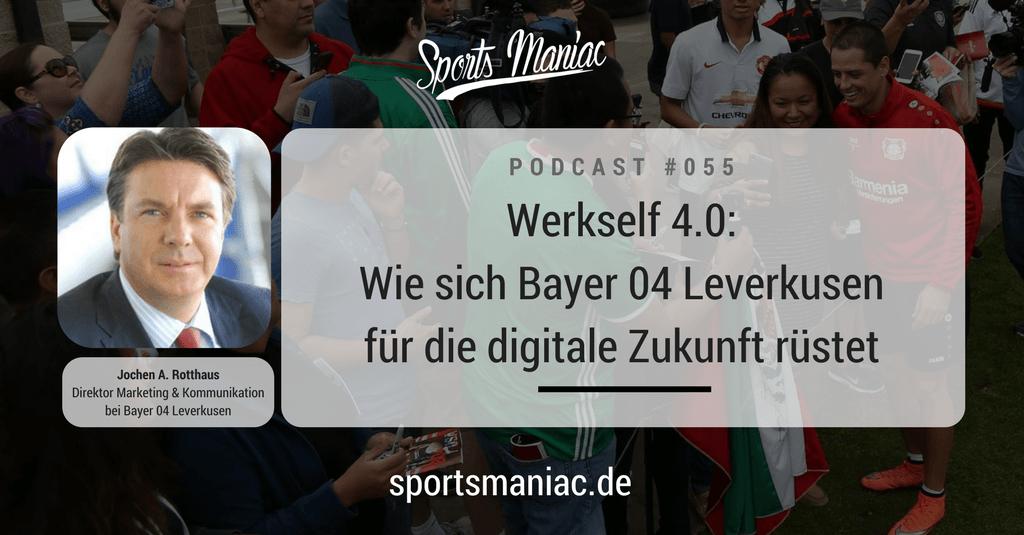 #055: Werkself 4.0: Wie sich Bayer 04 Leverkusen für die digitale Zukunft rüstet