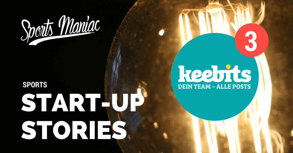 #3 Sports Start-Up Stories: keebits – Auf- und Abstieg der Fußball- & Social Media App