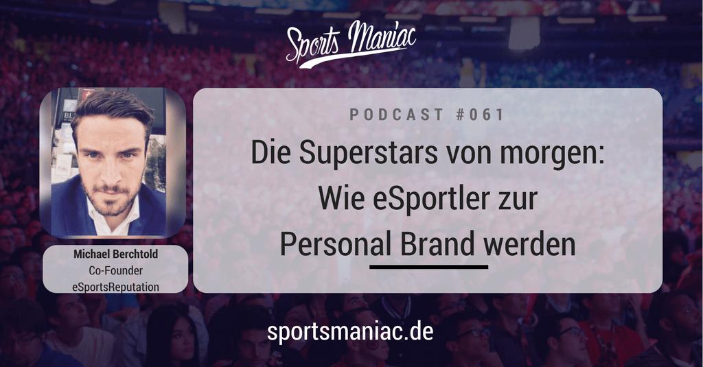 #061: Die Superstars von morgen: Wie eSportler zur Personal Brand werden