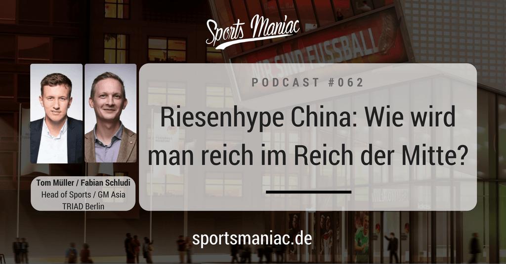 #062: Riesenhype China: Wie wird man reich im Reich der Mitte?
