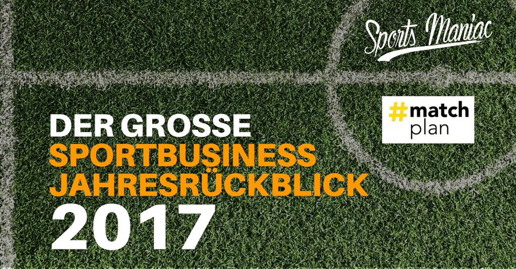 Der große Sportbusiness Jahresrückblick 2017