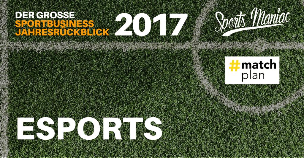 #066: Sportbusiness Jahresrückblick 2017 - Esports (1/5)