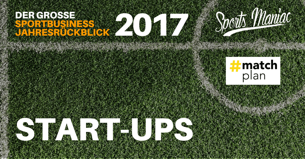 #067: Sportbusiness Jahresrückblick 2017 - Start-Ups (2/5)