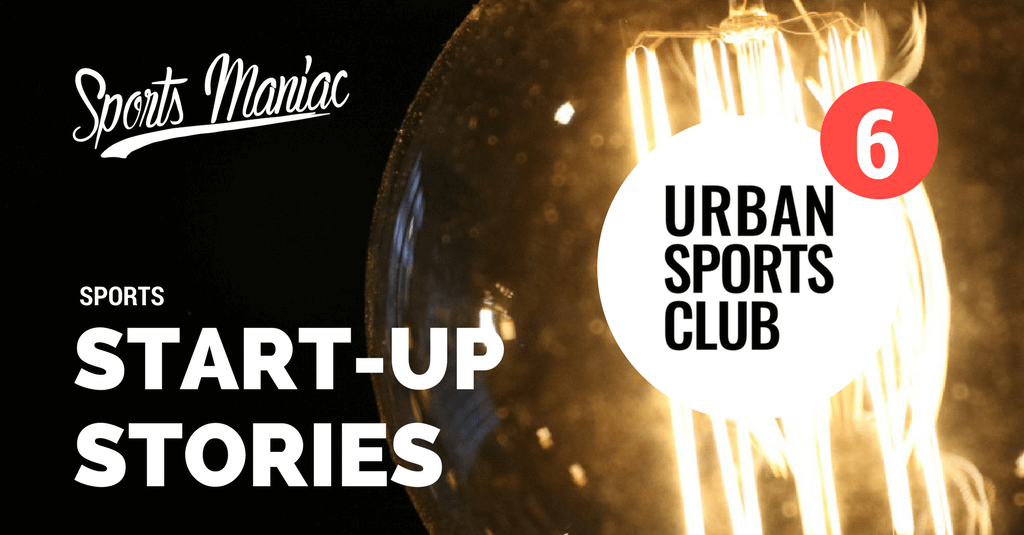 #6 Sports Start-Up Stories: Urban Sports Club: Die Stadt ist dein Sportclub