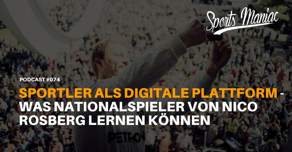 #074: Sportler als digitale Plattform: Was Nationalspieler von Nico Rosberg lernen können
