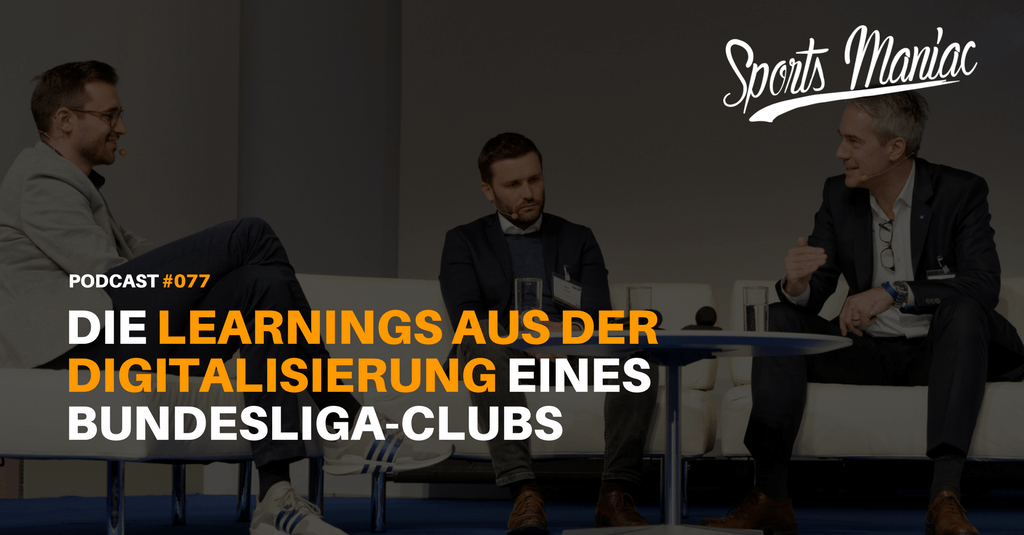 #077: Die Learnings aus der Digitalisierung eines Bundesliga-Clubs (SPOBIS Special)