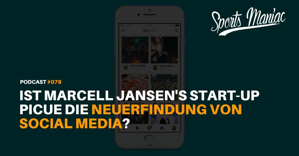 #078: Ist Marcell Jansen's Start-Up Picue die Neuerfindung von Social Media?