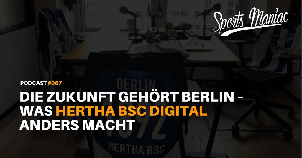 #087: Die Zukunft gehört Berlin – Was Hertha BSC digital anders macht