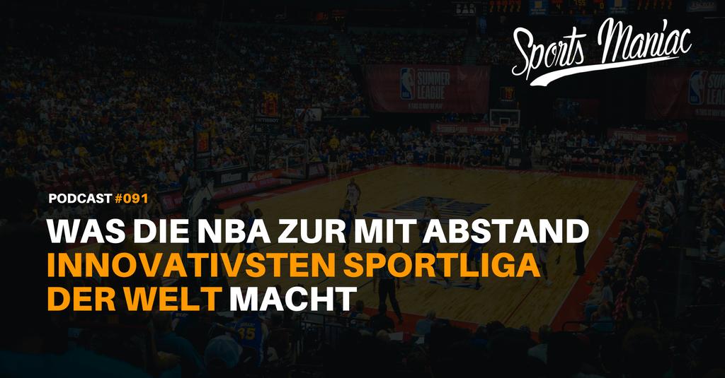 #091: Was die NBA zur mit Abstand innovativsten Sportliga der Welt macht