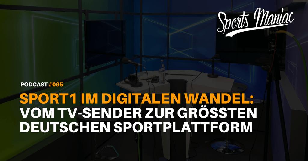 #095: SPORT1 im digitalen Wandel – Vom TV-Sender zur größten deutschen Sportplattform