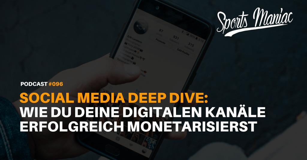 #096: Social Media Deep Dive: Wie du deine digitalen Kanäle erfolgreich monetarisierst