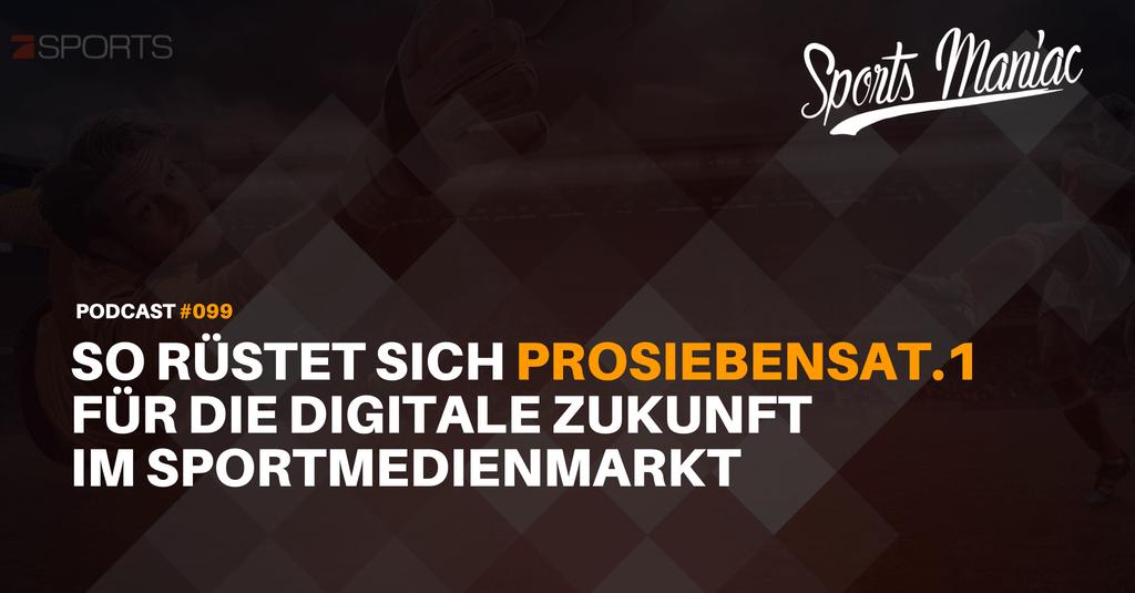 #099: So rüstet sich ProSiebenSat.1 für die digitale Zukunft im Sportmedienmarkt