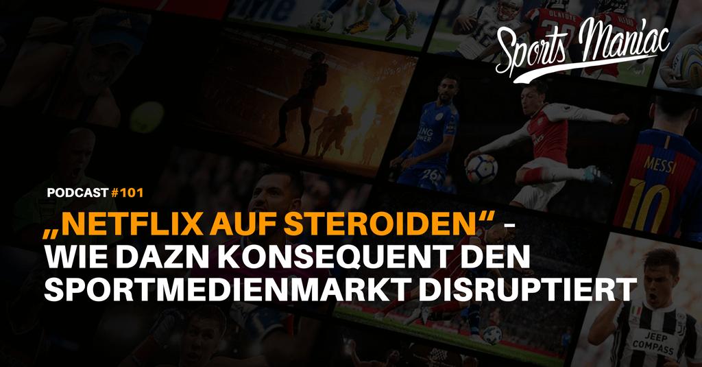 """#101: """"Netflix auf Steroiden"""" – Wie DAZN konsequent den Sportmedienmarkt disruptiert"""