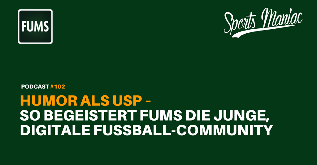 #102: Humor als USP: So begeistert FUMS die junge, digitale Fußball-Community