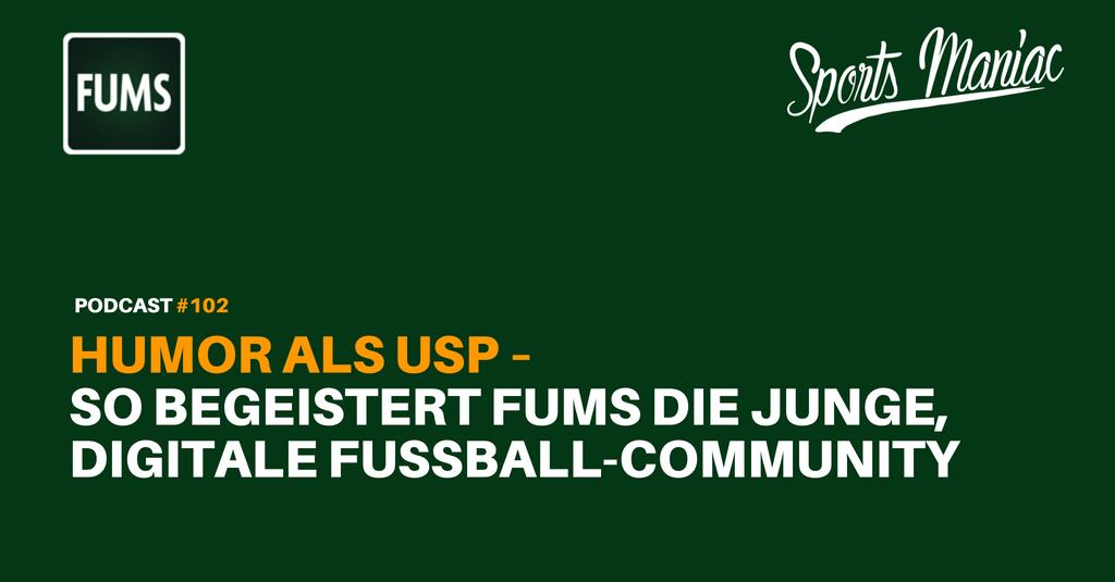 #102: Humor als USP: So begeistert FUMS die junge digitale Fußball-Community