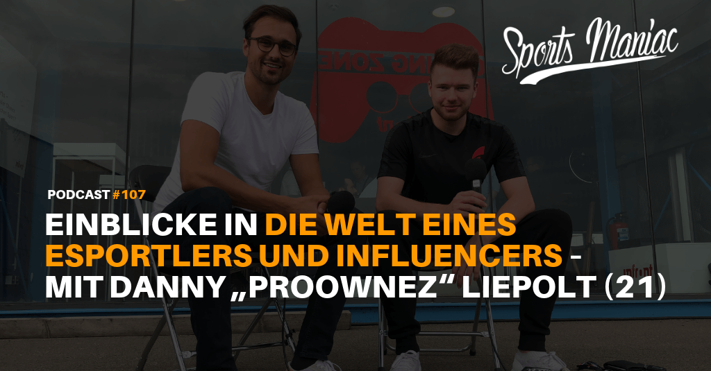 """#107: Einblicke in die Welt eines Esportlers und Influencers – mit Danny """"Proownez"""" Liepolt (21)"""