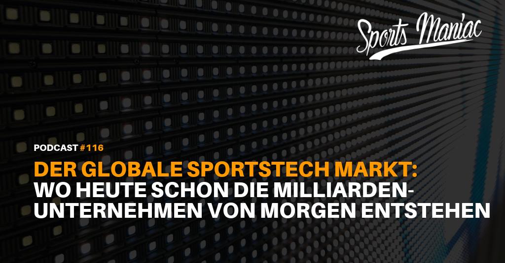 #116: Der globale SportsTech Markt: Wo heute schon die Milliarden-Unternehmen von morgen entstehen