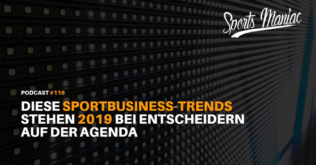 #117: Diese Sportbusiness-Trends stehen 2019 bei Entscheidern auf der Agenda