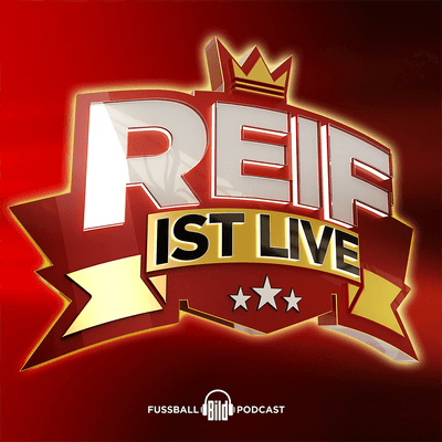 Reif ist live - der Fußball-Podcast von BILD