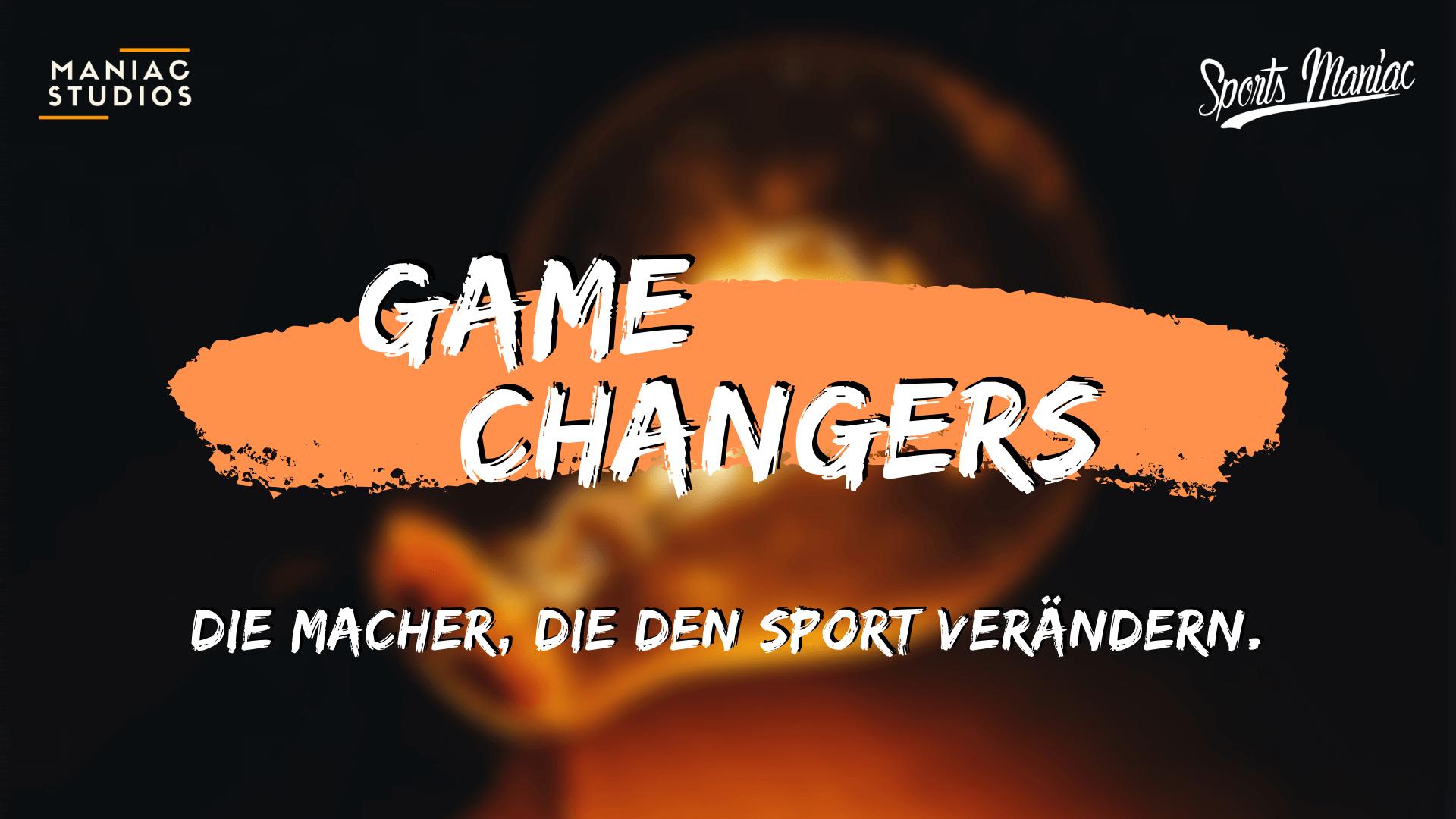 Game Changers - Die Macher*innen, die den Sport verändern